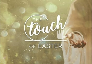 The Touch of Easter