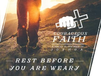 Rest before you are weary