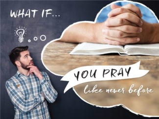 What if: you pray like never before