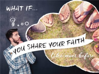 What if: you share your faith like never before