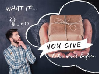 What if: you give like never before