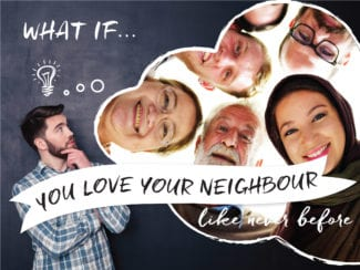 What if: you love your neighbour like never before