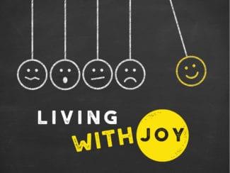 The Presence of Joy: Living with Joy