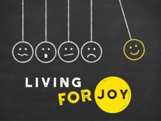 The Presence of Joy: Living for Joy