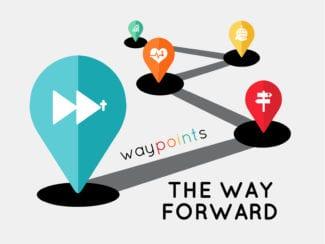 Waypoints: The Way Forward
