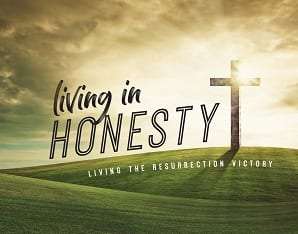 Making all things new: Living in honesty