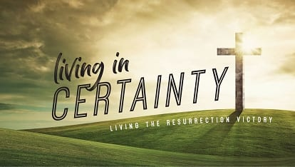 Making all things new: Living in certainty