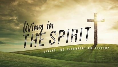 Making all things new: Living in the Spirit