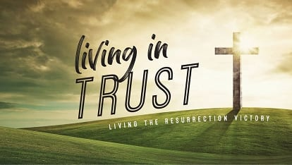 Making all things new: Living in trust