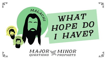 Major questions from the minor prophets: What hope do I have?