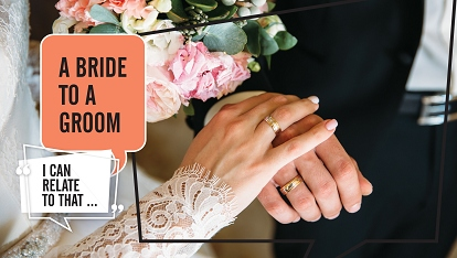 I can relate to that: Bride to a Groom