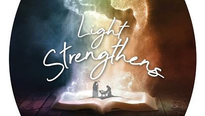Everyday Epiphany: Light Strengthens