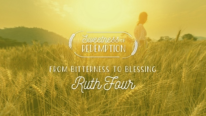 Sweetness of Redemption: Ruth 4