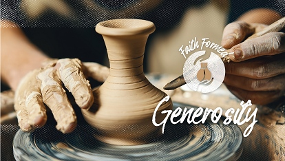 Faith Formed: Generosity