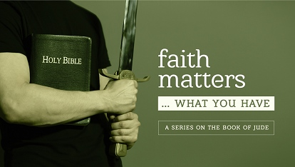 Faith Matters: What you have