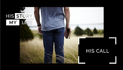 His Story My Life: His call