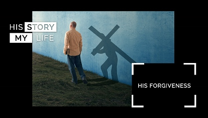 His Story My Life: His forgiveness