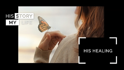 His Story My Life: His healing