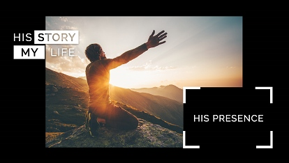 His Story My Life: His presence