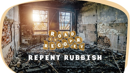 Road to recovery: Repent of the Rubbish