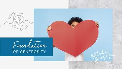 Authentic generosity: Foundation of generosity