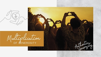 Authentic generosity: Multiplication of generosity