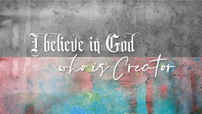 Ancient Creed: I believe in God.. who is Creator